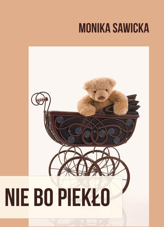 okładka Nie bo piekłoebook | epub, mobi | Monika Sawicka