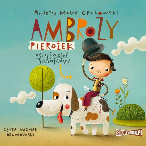 okładka Ambroży Pierożek – przyjaciel smokówaudiobook   MP3   Andrzej Marek Grabowski