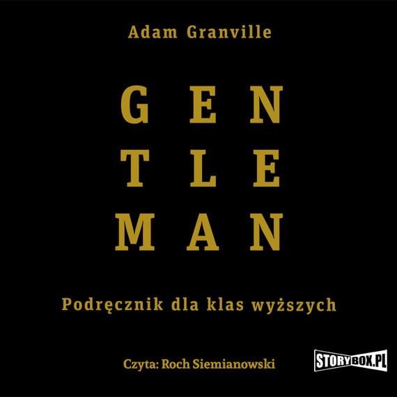 okładka Gentleman. Podręcznik dla klas wyższychaudiobook   MP3   Adam Granville