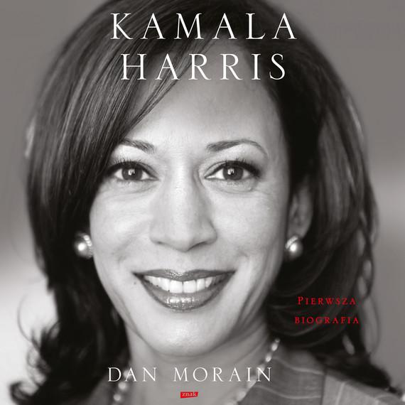 okładka Kamala Harris. Pierwsza biografiaaudiobook | MP3 | Morain Dan
