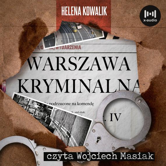 okładka Warszawa Kryminalna. Cz. 4audiobook | MP3 | Helena Kowalik