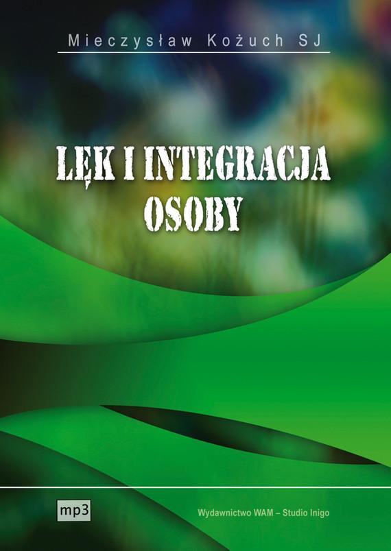 okładka Lęk i integracja osobyaudiobook | MP3 | Mieczysław Kożuch SJ