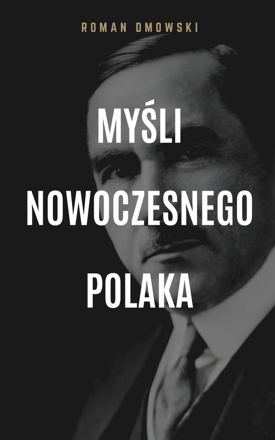 okładka Myśli nowoczesnego Polakaebook | epub, mobi | Roman Dmowski