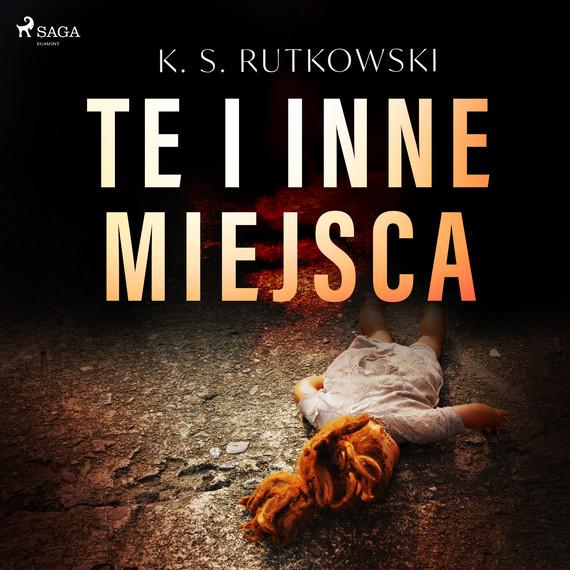 okładka Te i inne miejscaaudiobook | MP3 | K. S.  Rutkowski