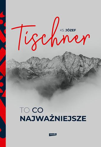 okładka To, co najważniejszeksiążka |  | Józef Tischner