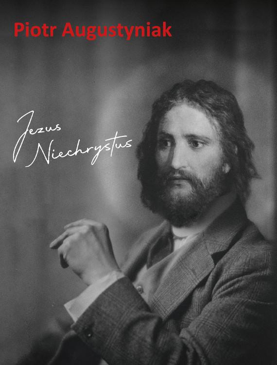 okładka Jezus Niechrystusebook | epub, mobi | Piotr Augustyniak