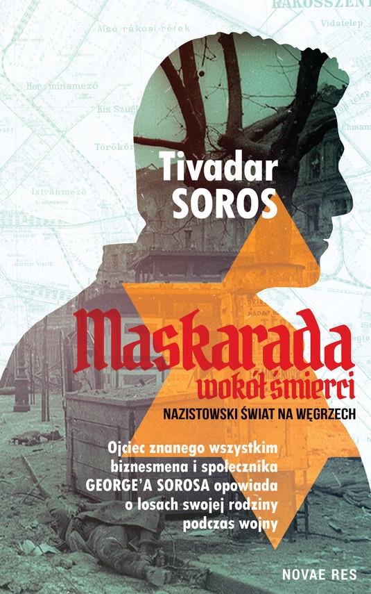 okładka Maskarada wokół śmierci. Nazistowski świat na Węgrzechebook   epub, mobi   Tivadar Soros