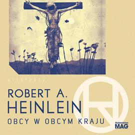 okładka Obcy w obcym krajuaudiobook | MP3 | A. Heinlein Robert