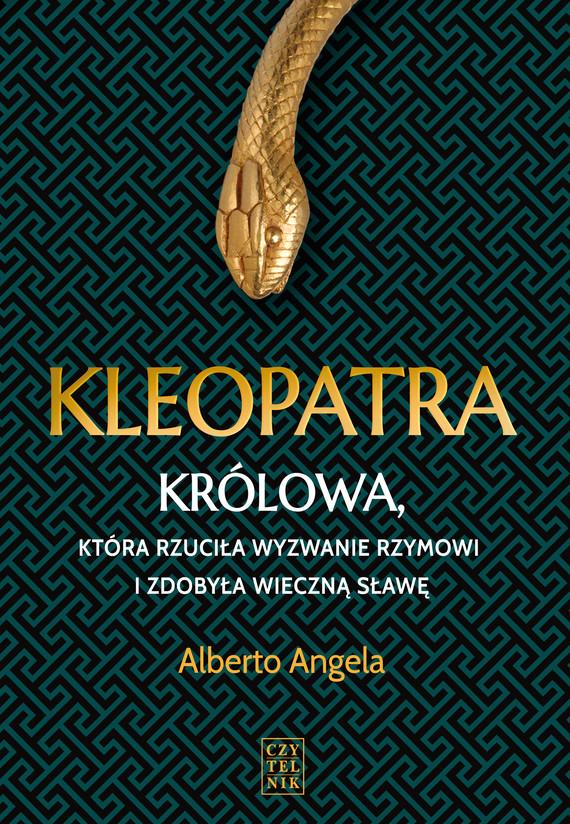 okładka Kleopatra. Królowa, która rzuciła wyzwanie Rzymowi i zdobyła wieczna sławęebook | epub, mobi | Alberto Angela