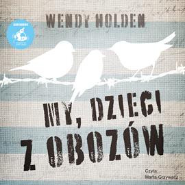 okładka My, dzieci z obozówaudiobook | MP3 | Wendy  Holden