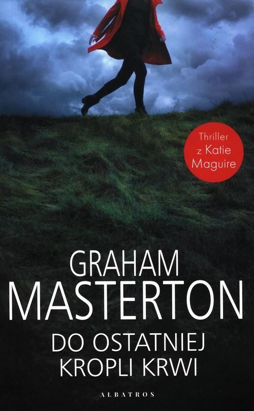 okładka Do ostatniej kropli krwiksiążka |  | Graham Masterton