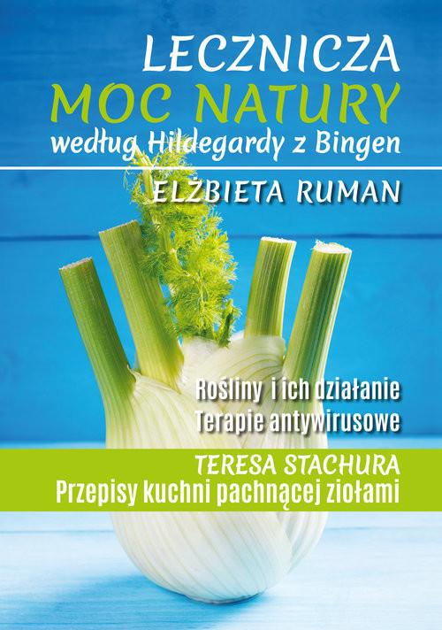 okładka Lecznicza moc natury według Hildegardy z Bingenksiążka |  | Elżbieta Ruman
