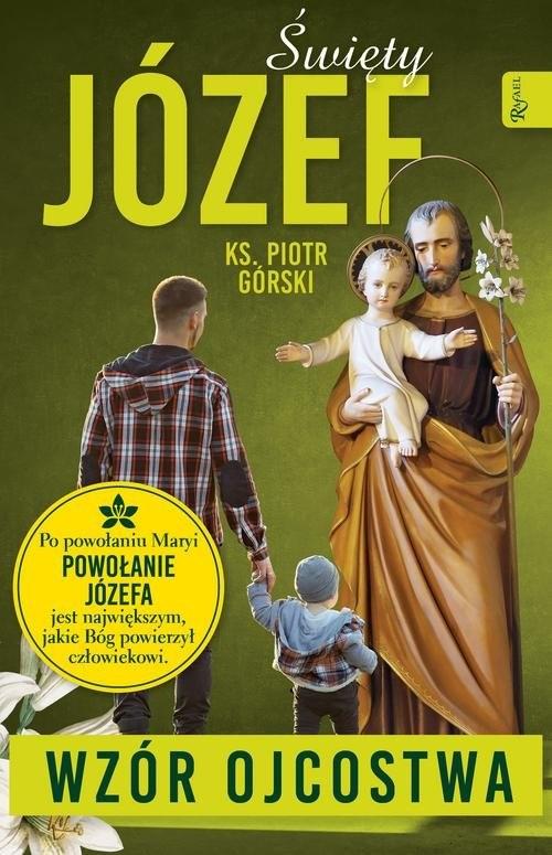 okładka Święty Józef - Wzór Ojcostwaksiążka |  | Piotr Górski