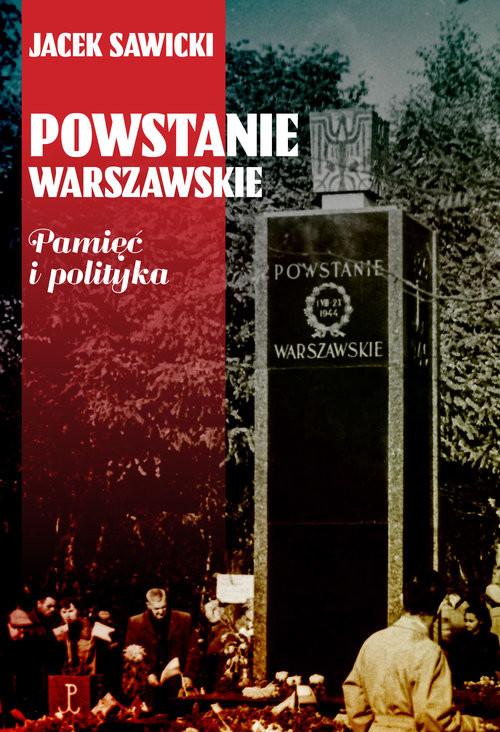 okładka Powstanie Warszawskie Pamięć i politykaksiążka |  | Jacek Zygmunt Sawicki