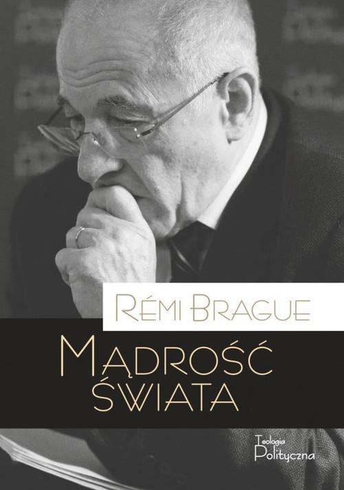 okładka Mądrość świataksiążka |  | Brague Remi