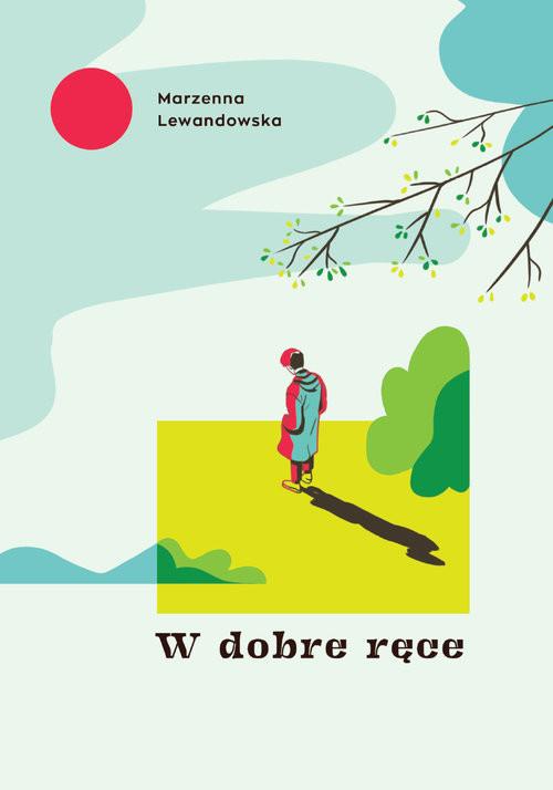 okładka W dobre ręceksiążka      Lewandowska Marzenna