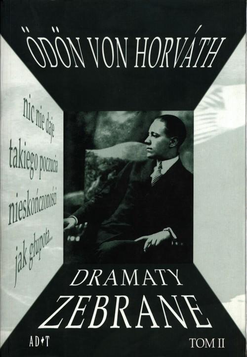 okładka Dramaty zebrane Tom 2książka |  | Odon Horvath von
