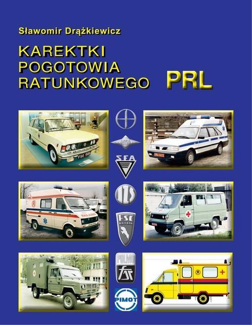 okładka Karetki pogotowia ratunkowego PRLksiążka      Drążkiewicz Sławomir