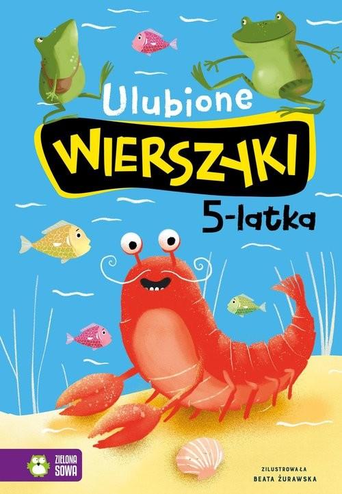 okładka Ulubione wierszyki 5-latkaksiążka |  | Julian Tuwim, Maria Konopnicka, Władysław Bełza, Ignacy Krasicki, Stanisław Jachowicz, Aleksand Fredro