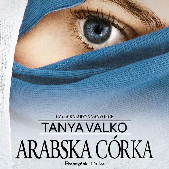 okładka Arabska córkaaudiobook | MP3 | Tanya Valko