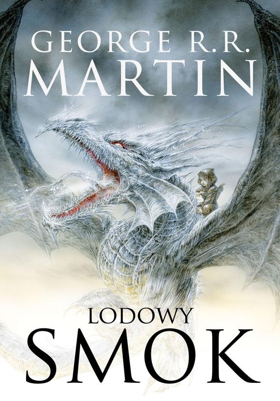okładka Lodowy smok [nowa wersja ilustrowana]ebook | epub, mobi | George R.R. Martin