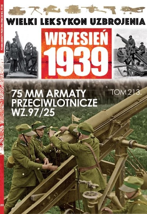 okładka Wielki Leksykon Uzbrojenia Wrzesień 1939 t. 213 75mm armaty przeciwlotniczeksiążka |  |
