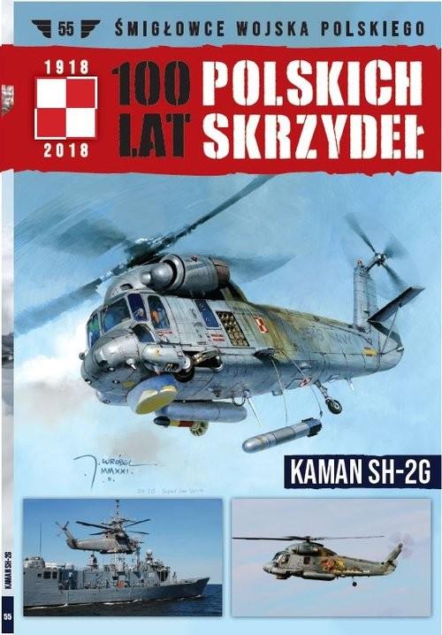 okładka 100 lat polskich skrzydeł t.55 KAMAN SH-2Gksiążka |  |