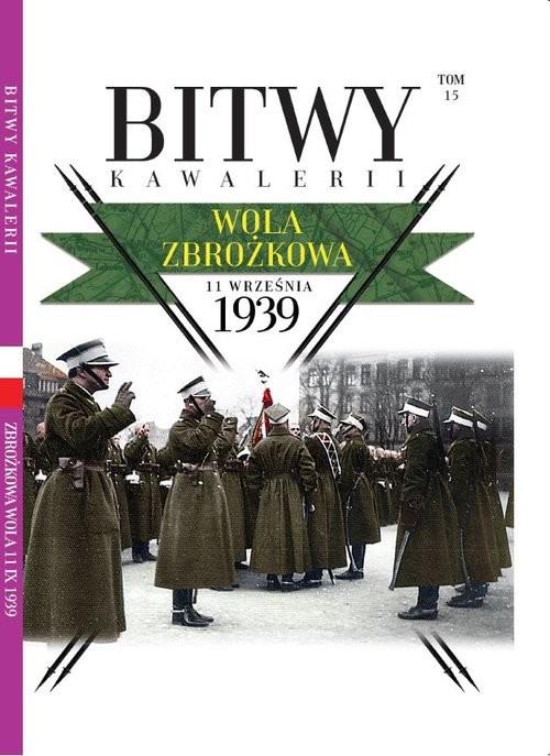 okładka Bitwy Kawalerii nr 15 Wola Zbrożkowaksiążka |  |