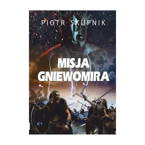 okładka Misja Gniewomiraksiążka |  | Piotr Skupnik