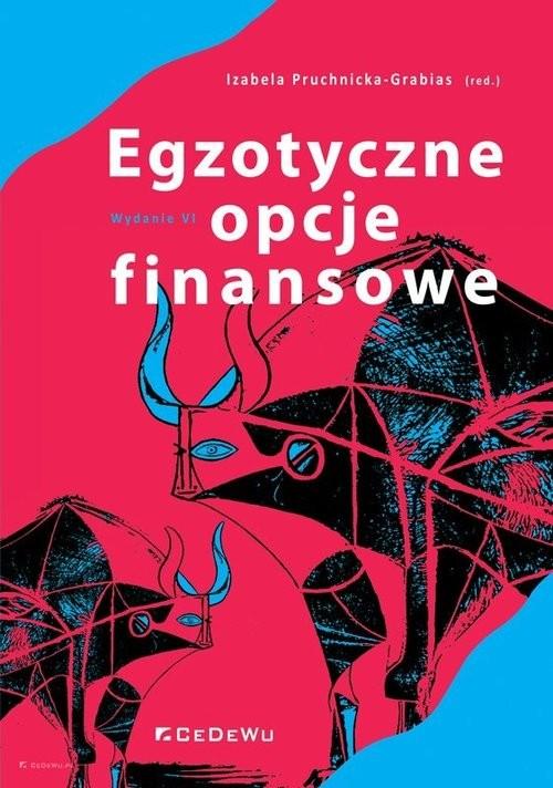 okładka Egzotyczne opcje finansowe Systematyka, wycena, strategieksiążka |  | Pruchnicka-Grabias Izabela