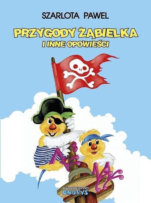 okładka Przygody Żąbielka i inne opowieściksiążka |  | Szarlota Paweł