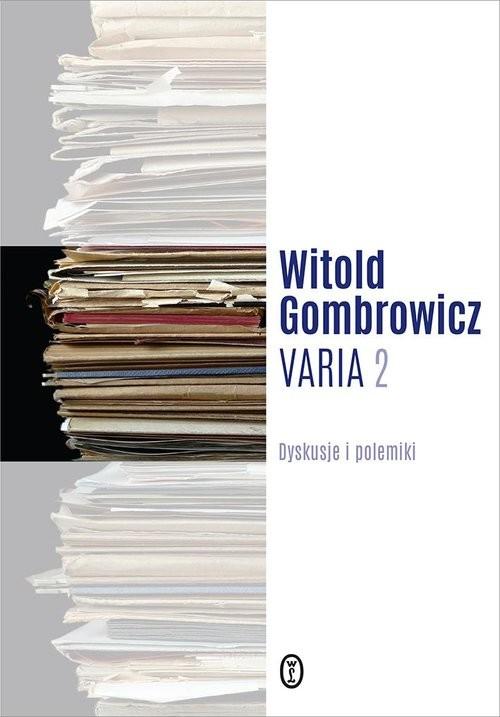 okładka Varia Tom 2 Dyskusje i polemikiksiążka      Witold Gombrowicz