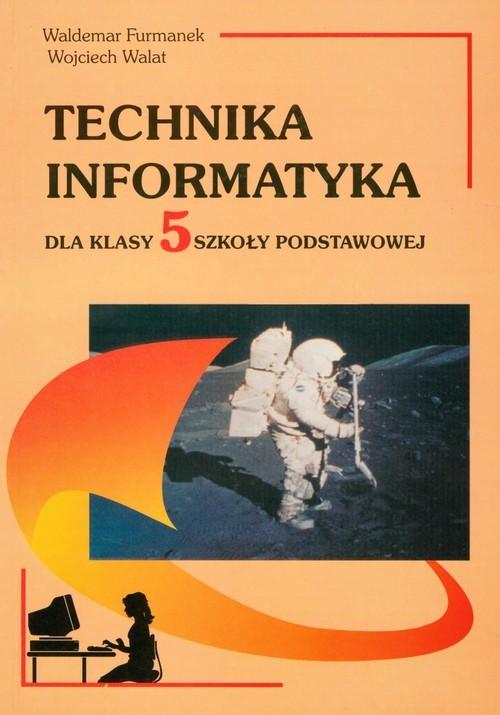 okładka Technika Informatyka 5 Szkoła podstawowaksiążka      Waldemar Furmanek, Wojciech Walat