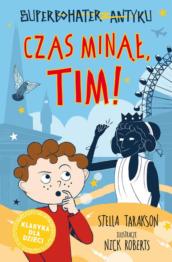 okładka Superbohater z antyku. Tom 10. Czas minął, Tim!ebook   epub, mobi   Stella Tarakson