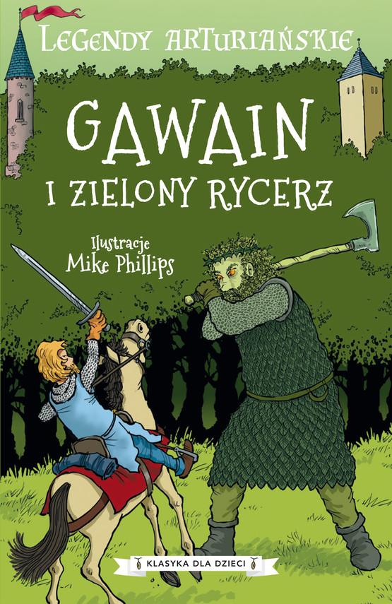 okładka Legendy arturiańskie. Tom 5. Gawain i Zielony Rycerzebook   epub, mobi   Autor Nieznany