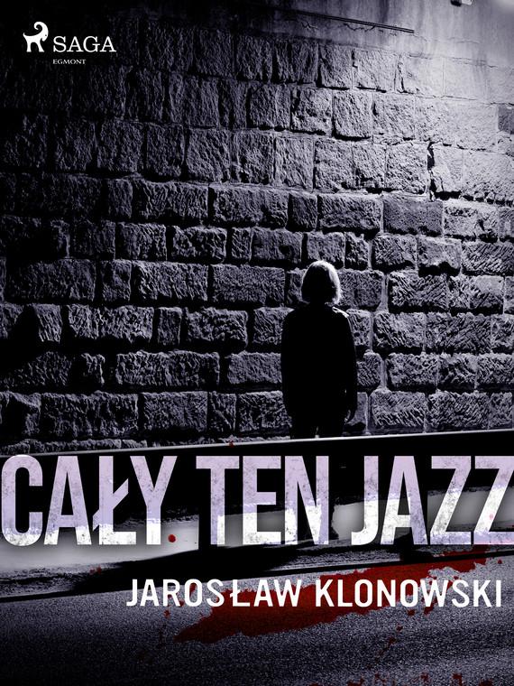 okładka Cały Ten Jazzebook | epub, mobi | Jarosław Klonowski