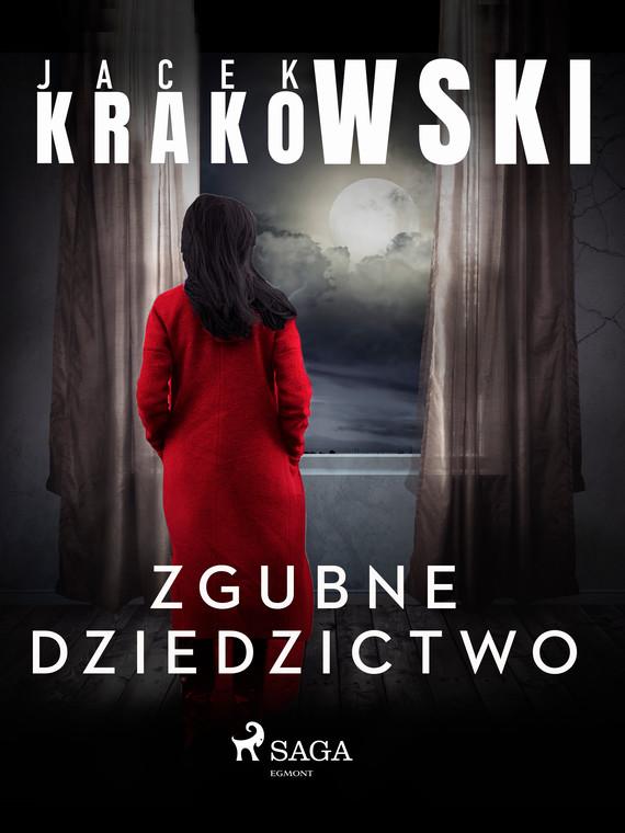 okładka Zgubne dziedzictwoebook | epub, mobi | Jacek Krakowski