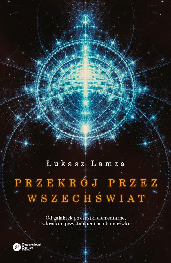 okładka Przekrój przez wszechświatebook | epub, mobi | Łukasz Lamża
