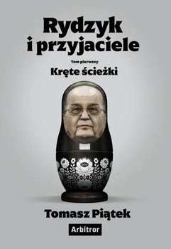 okładka Rydzyk i przyjaciele. Kręte ścieżki książka |  | Tomasz Piątek