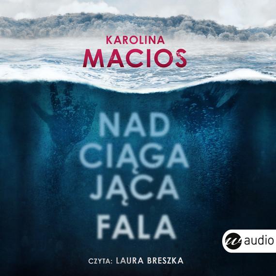 okładka Nadciągająca falaaudiobook | MP3 | Karolina Macios