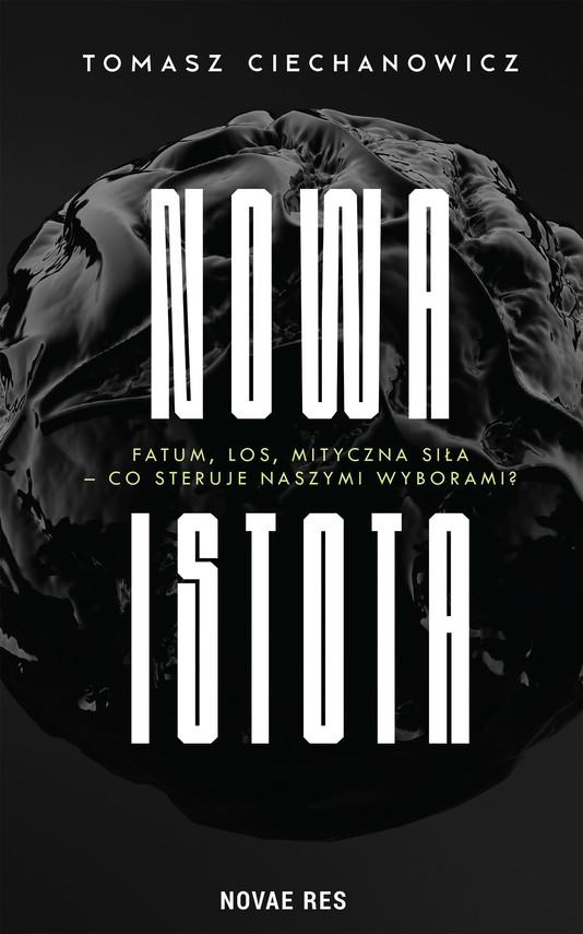 okładka Nowa Istotaebook | epub, mobi | Tomasz Ciechanowicz
