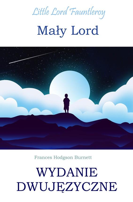 okładka Mały lord. Wydanie dwujęzyczne z gratisamiebook | pdf | Frances Hodgson Burnett