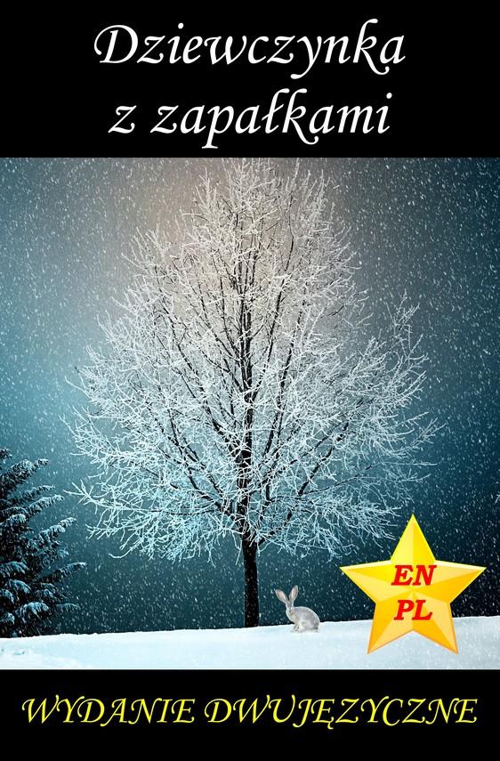 okładka Dziewczynka z zapałkami. Wydanie dwujęzyczne na Boże Narodzenieebook   pdf   Hans Christian Andersen