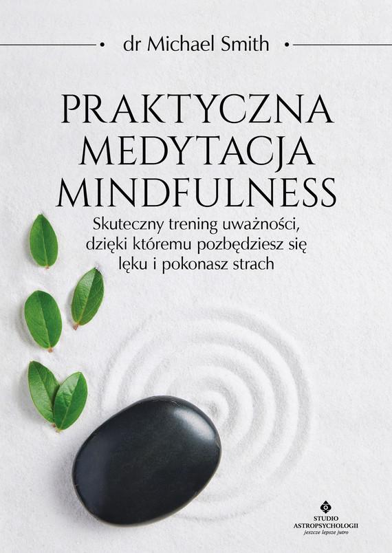 okładka Praktyczna medytacja mindfulnessebook | epub, mobi | Michael Smith
