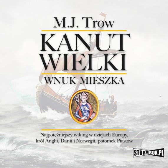 okładka Kanut Wielki. Wnuk Mieszkaaudiobook | MP3 | M.J. Trow