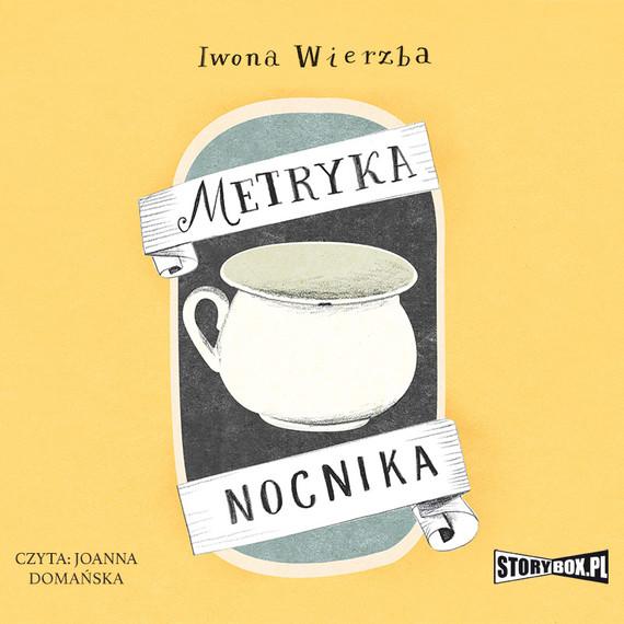 okładka Metryka nocnikaaudiobook   MP3   Iwona  Wierzba