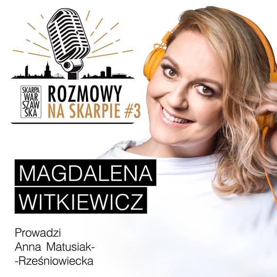 okładka Podcast: ROZMOWY NA SKARPIE #3audiobook | MP3 | Anna Matusiak-Rześniowiecka, Magdalena Witkiewicz