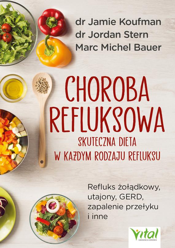 okładka Choroba refluksowa – skuteczna dieta w każdym rodzaju refluksu. Refluks żołądkowy, utajony, GERD, zapalenie przełyku i inne - PDFebook | pdf | Jamie Koufman