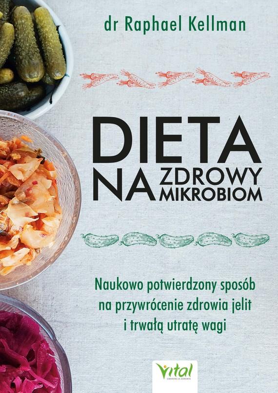 okładka Dieta na zdrowy mikrobiom. Naukowo potwierdzony sposób na przywrócenie zdrowia jelit i trwałą utratę wagi - PDFebook   pdf   Raphael  Kellman