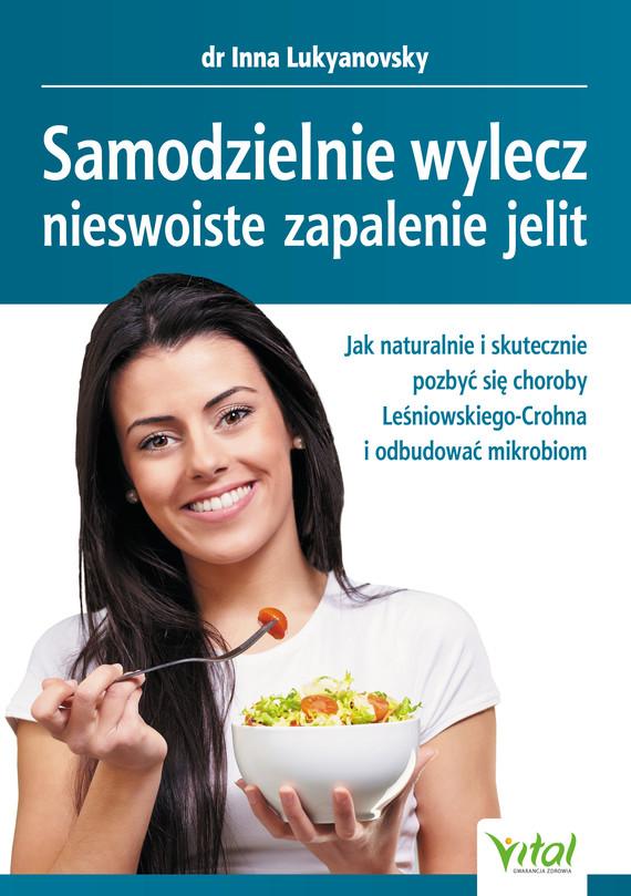 okładka Samodzielnie wylecz nieswoiste zapalenie jelit. Jak naturalnie i skutecznie pozbyć się choroby Leśniowskiego-Crohna i odbudować mikrobiomebook   epub, mobi   Inna Lukyanovsky
